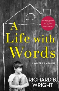 A Life with Words by Richard B. Wright